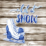 Winter watercolor illustration with figure skates and lettering on a wood background. Let it snow. Royalty Free Stock Images