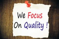 Wir konzentrieren uns auf Qualität! Stockfotos
