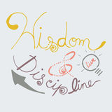 Wisdom and Discipline Hand drawn vector lettering. Motivating modern calligraphy. Royalty Free Stock Photography