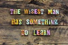 Wise man words learn ask help typography. Letterpress wisest men person learning lead leader leadership believe receive education wisdom listen royalty free stock image