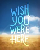 Wish you were here vector Stock Images