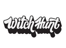 Witch Hunt. Vector handwritten lettering. Made in modern style. Template for card, poster, banner, print for t-shirt Stock Image