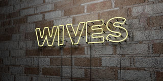 WIVES - Glowing Neon Sign on stonework wall - 3D rendered royalty free stock illustration Royalty Free Stock Photo