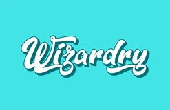 Wizardry hand written word text for typography design. Can be used for a logo, branding or card stock illustration
