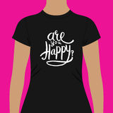 Woman Shirt Template with Are You Happy Texts. Casual Black Woman T-Shirt Template with Are You Happy Texts Print in White Fonts. Isolated on White Background Royalty Free Stock Image