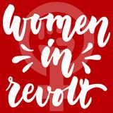 Women in revolt - hand drawn lettering phrase about woman, girl, female, feminism on the red background. Fun brush ink. Inscription for photo overlays, greeting Stock Images