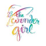 The wonder girl. Hand drawn lettering phrase for fashion quote design, t-shirt print royalty free illustration