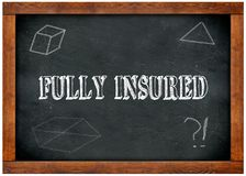 Wood frame blackboard with FULLY INSURED text written with chalk. Illustration Royalty Free Stock Photography