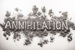Word annihilation written in chaos of ash, dust, dirt Royalty Free Stock Photos