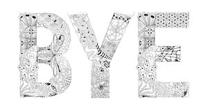 Word BYE for coloring. Vector decorative zentangle object. Hand-painted art design. Adult anti-stress coloring page. Black and white hand drawn illustration word Royalty Free Stock Photography