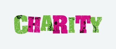 Charity Concept Stamped Word Art Illustration. The word CHARITY concept printed in letterpress hand stamped colorful grunge paint and ink. Vector EPS 10 Royalty Free Stock Photo
