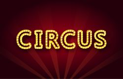 The word Circus in a retro style with glowing light bulbs. The word Circus in a retro style with glowing light bulbs Stock Photography