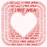 Word cloud I love mom. I love mom word cloud concept Royalty Free Stock Photo