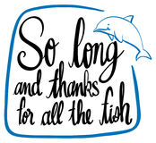 Word expression for so long and thanks for all the fish. Illustration Royalty Free Stock Photography