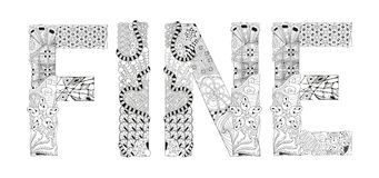 Word FINE for coloring. Vector decorative zentangle object. Hand-painted art design. Adult anti-stress coloring page. Black and white hand drawn illustration Royalty Free Stock Photography