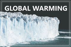 Word Global Warming. Glacier in Argentina. Royalty Free Stock Image