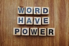 Word have power alphabet letter on wooden background stock photography