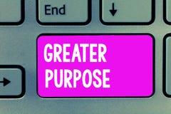 Word het schrijven tekst Groter Doel Bedrijfsconcept voor Extend in gemiddelde die de morele orde van het heelal in overeenstemmi stock afbeeldingen