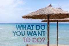 Word het schrijven tekst wat u Vraag willen doen Het bedrijfsconcept voor Meditate ontspant het strandwater Tha van Desire Blue v royalty-vrije stock afbeelding