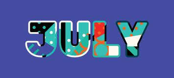 July Concept Word Art Illustration. The word JULY concept written in colorful abstract typography. Vector EPS 10 available Stock Images