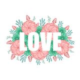 The word LOVE with a background of pink,red,green and blue flowers,branches and leaves stock illustration