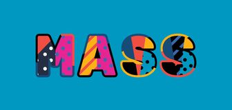 Mass Concept Word Art Illustration. The word MASS concept written in colorful abstract typography. Vector EPS 10 available stock illustration