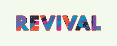 Revival Concept Word Art Illustration. The word REVIVAL concept written in colorful abstract typography. Vector EPS 10 available stock illustration