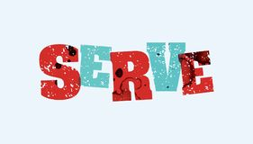 Serve Concept Stamped Word Art Illustration. The word SERVE concept printed in letterpress hand stamped colorful grunge paint and ink. Vector EPS 10 available Royalty Free Stock Image