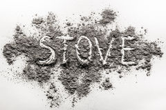 Word stove concept written in burn out ash, dirt, dust Royalty Free Stock Photo
