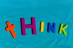 The word Think composed from letters. The word Think composed from colorful children toy big letters stock images