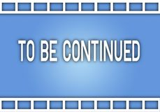 The Word To Be Continued on Film Strip. Movie Film Strip from A Movie Production with Word To Be Continued Stock Photography