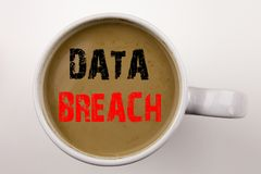 Word, writing Data Breach text in coffee in cup Business concept for Tech Internet Network Breaking into Database on white backgro Royalty Free Stock Photography