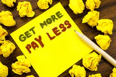 Word, writing Get More Pay Less. Business concept for Budget Slogan Concept Written on sticky note paper, wooden background with f. Word, writing Get More Pay Stock Photography