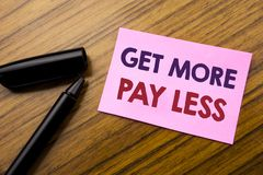 Word, writing Get More Pay Less. Business concept for Budget Slogan Concept Written on sticky note red paper, wooden background wi. Word, writing Get More Pay Stock Images