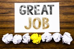 Word, writing Great Job. Concept for Success Appreciation Written on sticky note paper reminder, wooden background with sticky, on. Word, writing Great Job royalty free stock photography