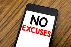 Word, writing handwriting No Excuses. Business concept for Stop Ban for Excuse Written on mobile phone cellphone, wooden backgroun Stock Photography