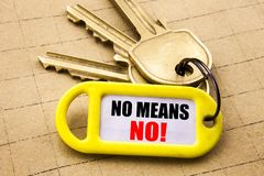 Word, writing No Means No. Business concept for Stop Anti Rape Slogan Written on key holder, textured background close up. Word, writing No Means No. Business Stock Photos