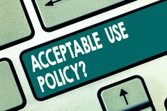 Word writing text Acceptable Use Policyquestion. Business concept for set of rules applied by the owner of a network. Keyboard key Intention to create computer stock illustration