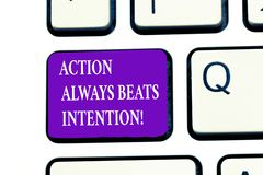 Word writing text Action Always Beats Intention. Business concept for Materialized Make it Happen Act on it.  stock images