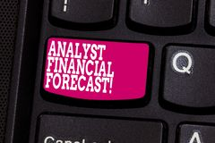 Word writing text Analyst Financial Forecast. Business concept for estimate future financial outcomes of a company. Keyboard key Intention to create computer stock photography