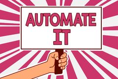 Word writing text Automate It. Business concept for convert process or facility to be operated automatic equipment. Man hand holdi royalty free illustration