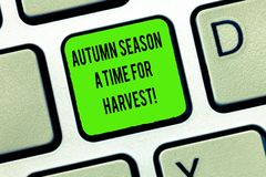 Word writing text Autumn Season A Time For Harvest. Business concept for Best time for agricultural activities Keyboard. Key Intention to create computer royalty free stock photo