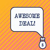 Word writing text Awesome Deal. Business concept for A large but indefinite quantity as like as a good deal of money Bag. Word writing text Awesome Deal stock illustration
