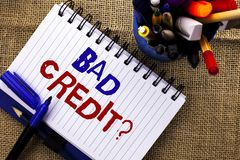 Word writing text Bad Credit Question. Business concept for Low Credit Finance Economic Budget Asking Questionaire written on Note. Word writing text Bad Credit Stock Images