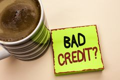 Word writing text Bad Credit Question. Business concept for Low Credit Finance Economic Budget Asking Questionaire written on Gree. Word writing text Bad Credit royalty free stock image