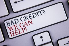 Word writing text Bad Credit Question We Can Help Motivational Call. Business concept for achieve good debt health written on Whit. Word writing text Bad Credit Stock Photography
