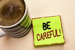 Word writing text Be Careful. Business concept for Caution Warning Attention Notice Care Beware Safety Security written on Green S. Word writing text Be Careful Stock Photos