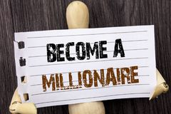 Word, writing, text  Become A Millionaire. Conceptual photo Ambition To Become Wealthy Earn Fortune Fortunate written on torn pape. Word, writing, text  Become A Stock Photo