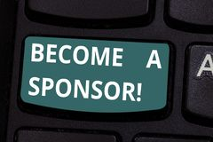 Word writing text Become A Sponsor. Business concept for paying some or all of the expenses connected with it Keyboard. Key Intention to create computer message stock image