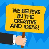 Word writing text We Believe In The Creative And Ideas. Business concept for Have faith in creativity innovation Hu royalty free illustration